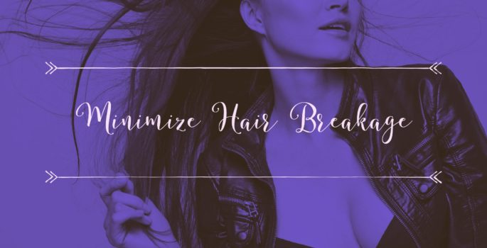 minimize hair breakage hair tip