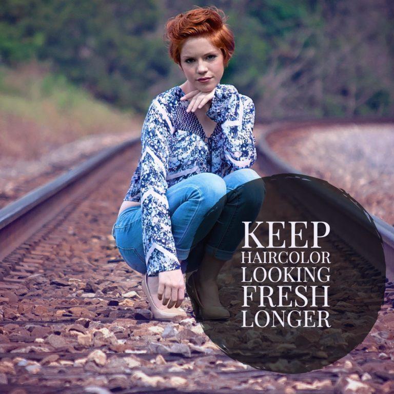 keep haircolor looking fresh longer